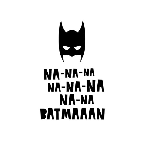 Na na na na na Batman - wallsticker