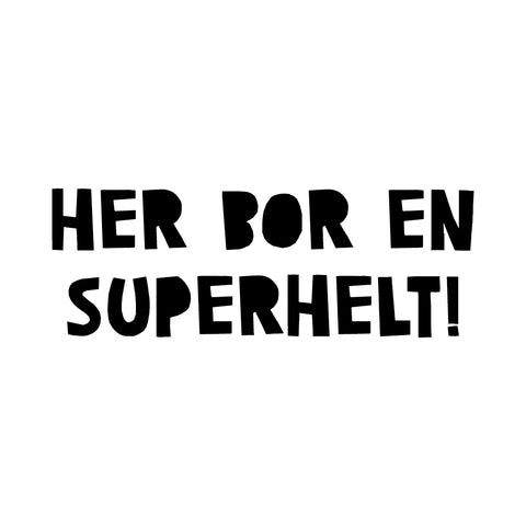 Her bor en superhelt - wallsticker