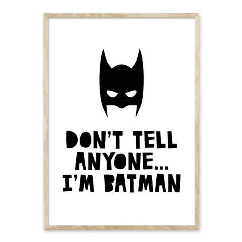 Don't tell anyone... I'm Batman - plakat
