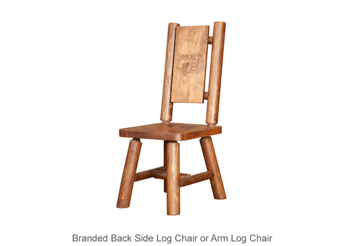 Branded Back Side Log Chair or Arm Log Chair