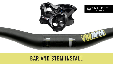 Eminent Cycles - Valiant Stem and handle bar installation