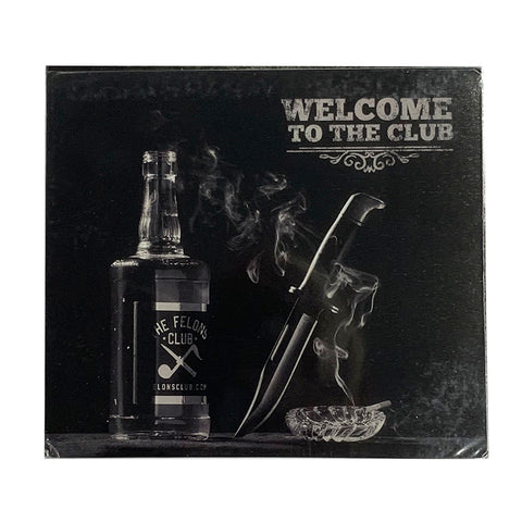 Felons Club - Welcome to the Club CD