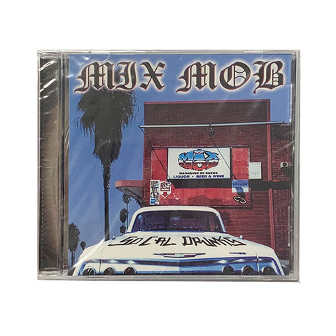 Mix Mob - Socal Drunks