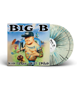BIG B - High Class White Trash Re-release Limited Edition Vinyl