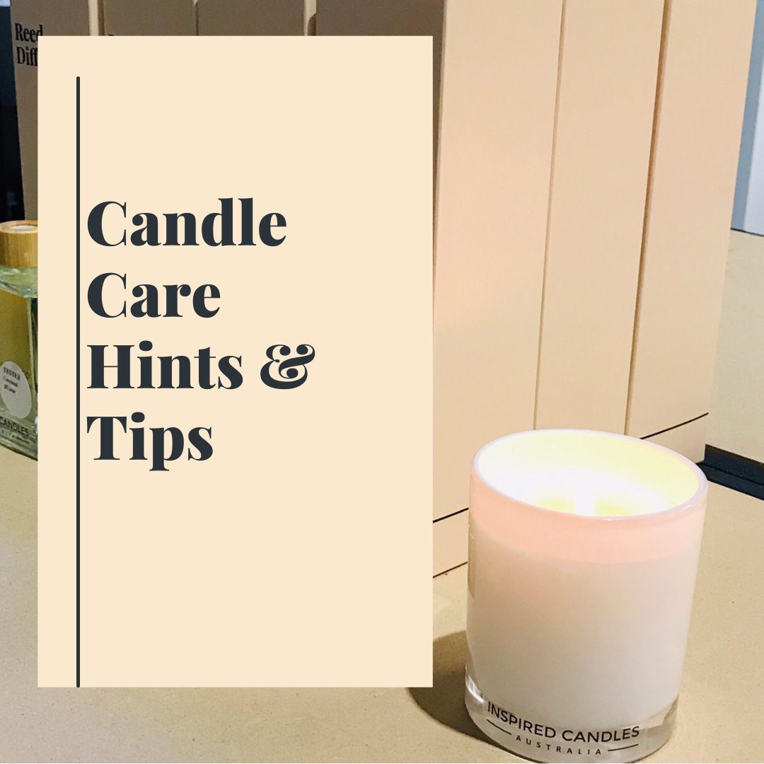 Candle Care. Hints & Tips