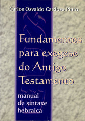 Fundamentos para a Exegese do Antigo Testamento