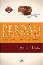 Perdão Restaurador - perdoando as ofensas do próximo