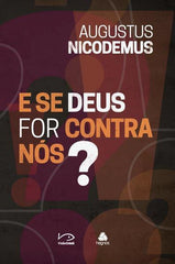 E se Deus for Contra Nós?