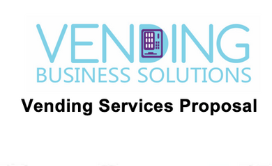 Vending Services Proposal For Businesses - Vending Business Solutions