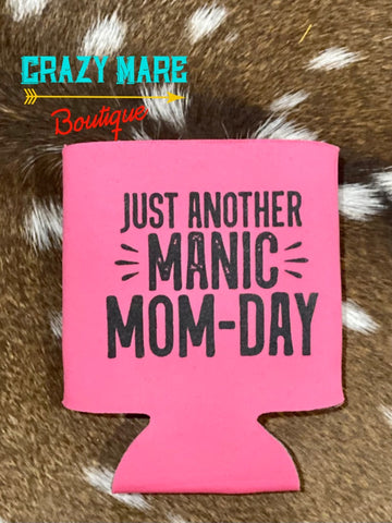 Just Another Manic Mon-Day Koozie