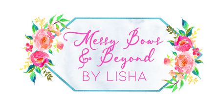 Messy Bows And Beyond By Lisha