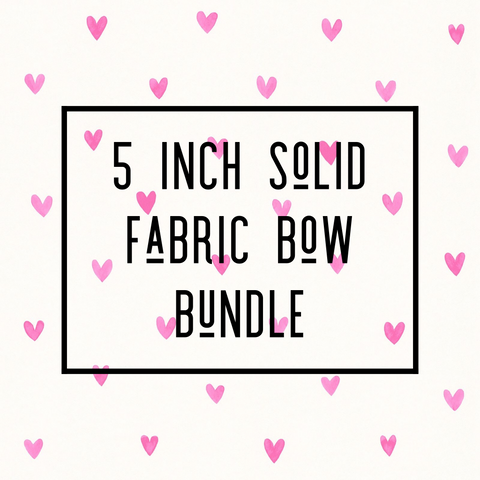 Solid Fabric Bow 5 inch Bundle