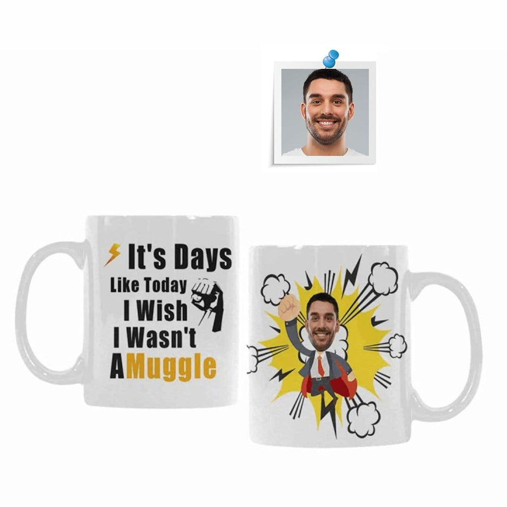 Custom Face It's Days Like Today Classical White Mug