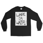 WHERE DA WAIFU BLOCC BOI LONG SLEEVES