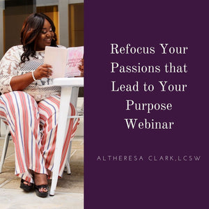 Refocus Your Passions that Lead to Purpose Webinar