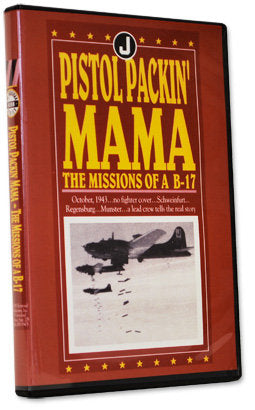 Pistol Packin Mama': Missions of a B-17
