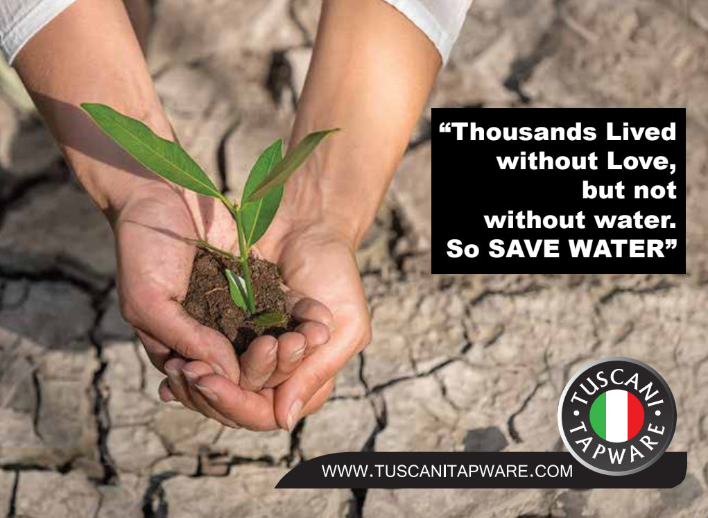 Thousands Lived without Love, but not without water. So SAVE WATER