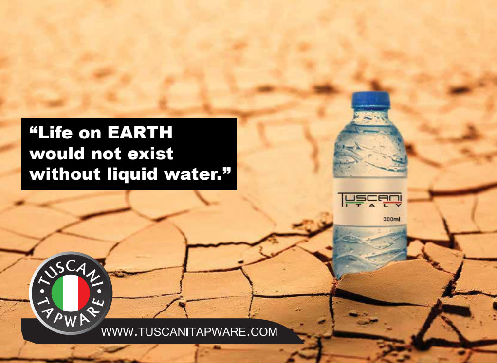 Life on EARTH would not exist without liquid water.