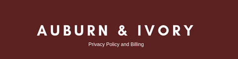 Auburn and Ivory Privacy Policy and Billing
