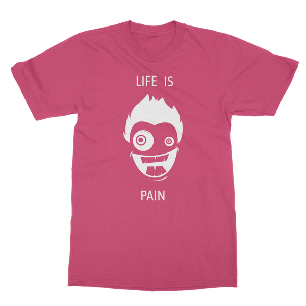 Life Is Pain Classic Heavy Cotton Adult T-Shirt - Big Badda Boom