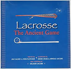Lacrosse: The Ancient Game