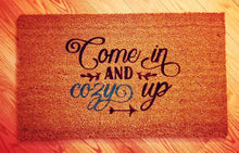 Load image into Gallery viewer, Come In & Cozy Up Doormat