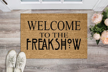 Load image into Gallery viewer, Welcome to the Freak Show Doormat