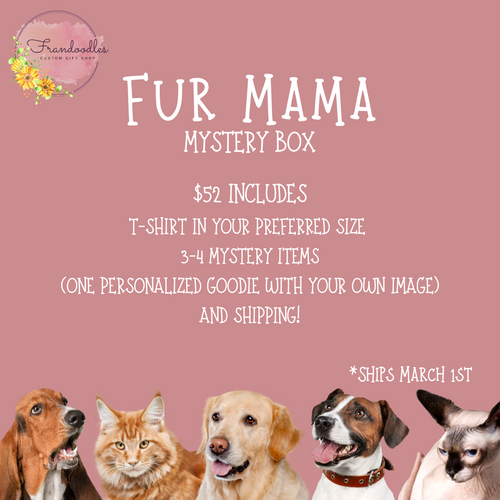 Fur Mama Mystery Box (Ships March 1st 2020)