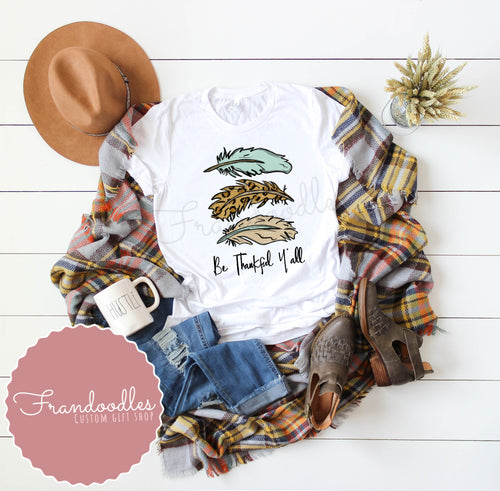 Be Thankful Y'all Feather Women's Tee