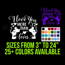 Load image into Gallery viewer, I Love You More Than Mickey Loves Minnie Vinyl Decal