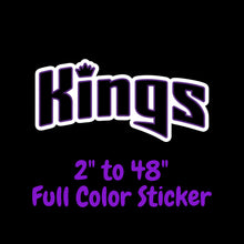 Load image into Gallery viewer, Sacramento Kings Full Color Vinyl Sticker ; Hydroflask decal Laptop Decal ; Yeti Decal Cell phone Decal Cornhole Decal Vinyl Car Decal