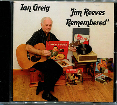 Ian Greig - Jim Reeves Remembered