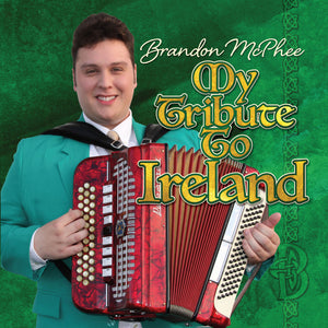 Brandon McPhee - My Tribute To Ireland