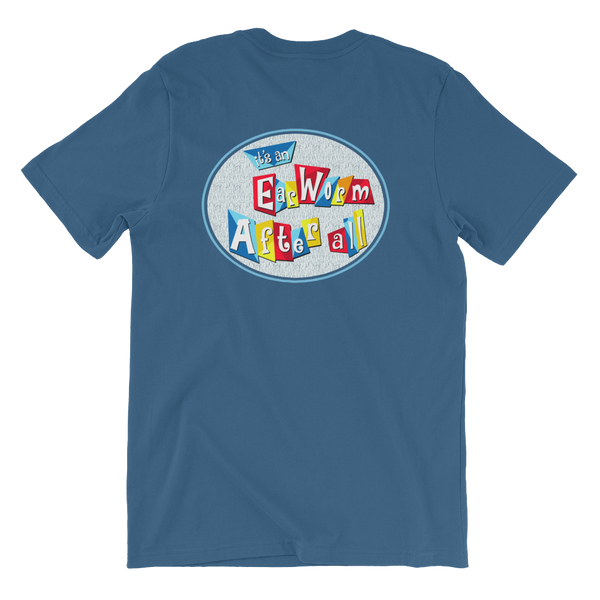 It's an Earworm After All T-Shirt