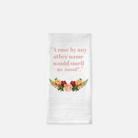 """A rose by any other name"" Tea Towel-FlorabyFauna-FlorabyFauna"