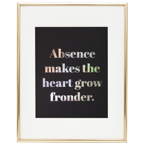 """Absence Makes the Heart Grow Fronder"" Foil Print-FlorabyFauna-FlorabyFauna"
