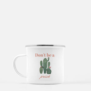 """Don't be a prick"" Camp Mug"