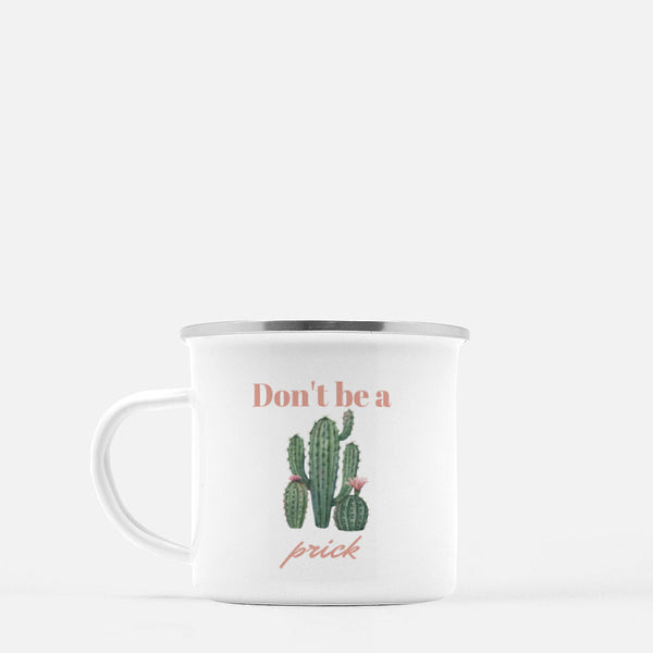 """Don't be a prick"" Camp Mug-FlorabyFauna-FlorabyFauna"