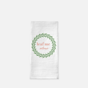 """Leaf me alone"" Tea Towel"