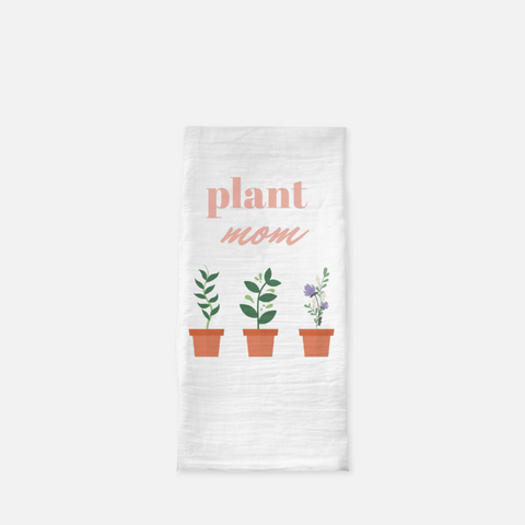 """Plant mom"" Tea Towel"