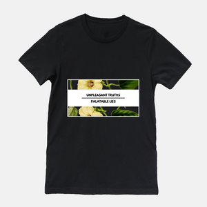 "black shirt with floral design. phrase says ""unpleasant truths palatable lies"""
