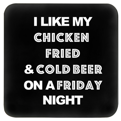 chicken fried lyrics printed on a coaster FunkChez