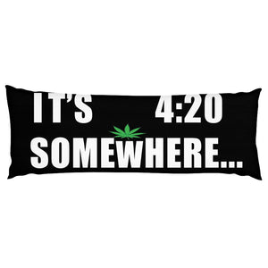 it's 420 somewhere text printed on a body pillow in black background with a marijuana plant