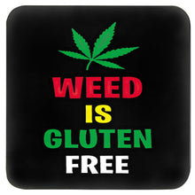 Load image into Gallery viewer, WEED IS GLUTEN FREE COASTER