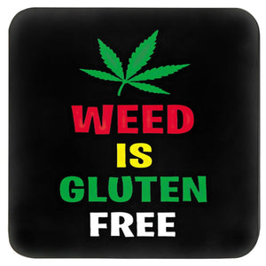 WEED IS GLUTEN FREE COASTER