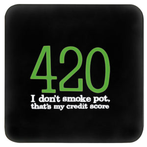 420 I DON'T SMOKE POT COASTER
