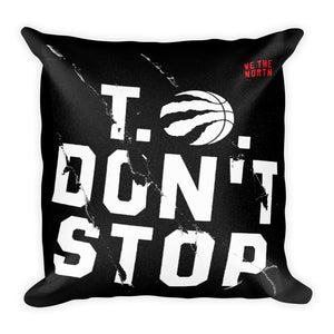 Toronto don't stop text in bold printed on a throw pillow -FunkChez