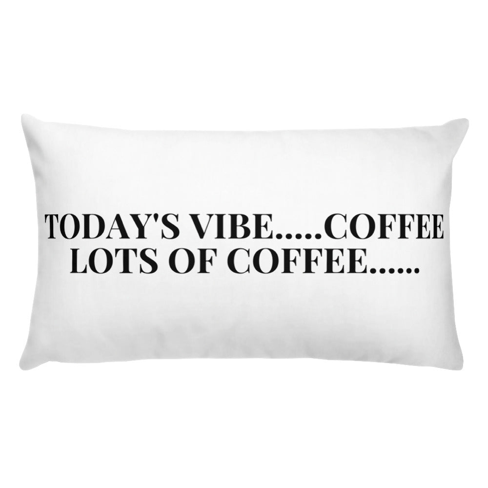 today's vibe coffee lots of coffee text printed on a throw pillow FunkChez