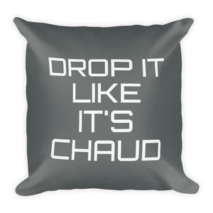drop it like it's chaud in white colored text printed on a grey cushion cover