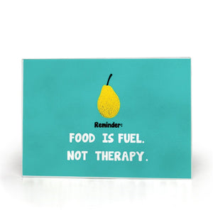 food is fuel not therapy printed on glass cutting board - FunkChez